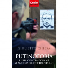 Putinofobia. Rusia contemporana si angoasele occidentului - Giulietto Chiesa