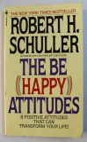 THE BE HAPPY ATTITUDES by ROBERT SCHULLER , 1985