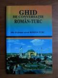 GHID DE CONVERSATIE ROMAN-TURC - Z.G. JANOM (MIC DICTIONAR UZUAL ROMAN TURC)