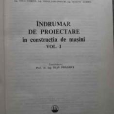 Indrumar De Proiectare In Constructia De Masini Vol.1 - I. Draghici Si Colab. ,523957