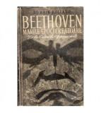 Beethoven - Marile epoci creatoare de la Eroica la Appassionata