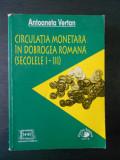 ANTOANETA VERTAN - CIRCULATIA MONETARA IN DOBROGEA ROMANA SECOLELE I-III