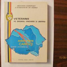 """""""VETERANII pe Drumul Onoarei si Jertfei / Avant peste CARPATI"""" 23.08 - 25.10.44"""