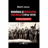 Romania si revolutia din Rusia (1916-1919)   Mihail E. Ionescu