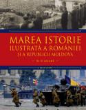 Marea istorie ilustrată a României și a Republicii Moldova. Volumul 10