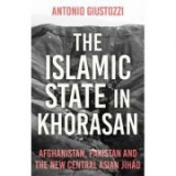 The Islamic State in Khorasan - Antonio Giustozzi