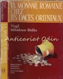 Cumpara ieftin La Monnaie Romaine Chez Les Daces Orientaux - Virgil Mihailescu-Birliba