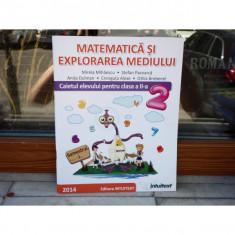 Matematica si explorarea mediului - Caietul elevului pentru clasa a II-a semestrul I , Mirela Mihaescu