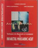 Cumpara ieftin Indreptar De Diagnostic Si Tratament In Infarctul Miocardic Acut