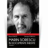 Marin Sorescu in documente inedite. Volumul I/Maria Ionica, George Sorescu