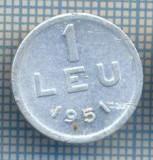 AX 749 MONEDA- ROMANIA - 1 LEU -ANUL 1951 -STAREA CARE SE VEDE