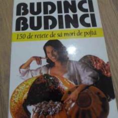 BUDINCI BUDINCI. 150 DE RETETE DE SA MORI DE POFTA - DR. GOOTSCHALK