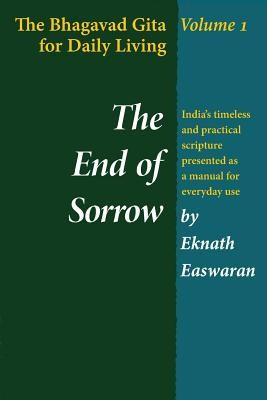 The End of Sorrow: The Bhagavad Gita for Daily Living, Volume I foto