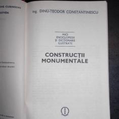 DINU TEODOR CONSTANTINESCU - CONSTRUCTII MONUMENTALE (editie cartonata)