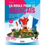 Ca roule pour le francais. Activitati pentru invatarea limbii franceze 10-12 ani - Marioara Sima, Dan Ion Nasta