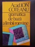 GRAMATICA DE BAZA A LIMBII ROMANE - Ion Coteanu (editura Garamond)