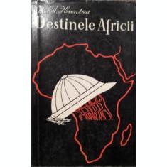 DESTINELE AFRICII - W . ALPHAEUS HUNTON