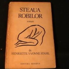 STEAUA ROBILOR-HENRIETTE YVONNE STAHL-229 PG-, Alta editura