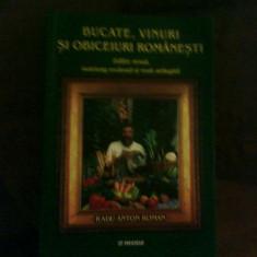 Radu Anton Roman Bucate, vinuri si obiceiuri romanesti. Editie noua