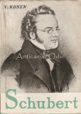 Cumpara ieftin Schubert - V. Konen