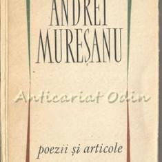 Poezii Si Articole - Andrei Muresanu - Tiraj: 7165 Exemplare