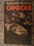 Orgolii - Augustin Buzura ,539339