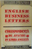 ENGLISH BUSINESS LETTERS, CORESPONDENTA DE AFACERI IN LIMBA ENGLEZA de MIHAI MIROIU, 1992