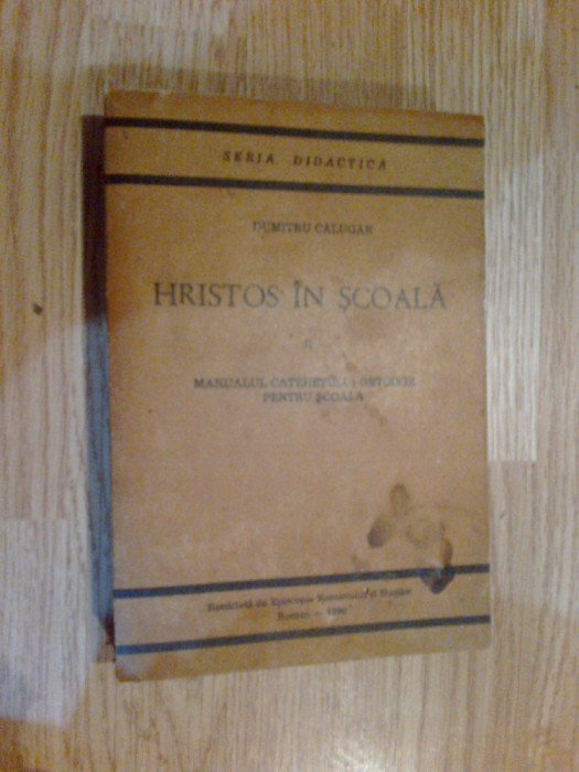 k2 DUMITRU CALUGAR - HRISTOS IN SCOALA. MANUALUL CATEHETULUUI ORTODOX volumul 2