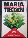 SUCCESELE MELE DE TRATAMENT CU PLANTE - Maria Treben