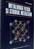 metalurgie fizica si studiul metalelor-suzana gadea,maria petrescu,In.NEFOL,T.GR
