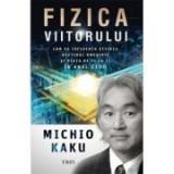 Fizica viitorului - Michio Kaku