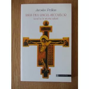 IISUS DE-A LUNGUL SECOLELOR, locul lui in istoria culturii- JAROSLAV PELIKAN