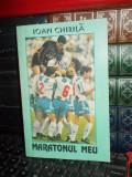 IOAN CHIRILA - MARATONUL MEU , 1993