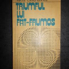 MIRCEA CONSTANTINESCU - TRIUMFUL LUI FAT-FRUMOS (1979)