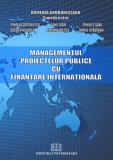 Cumpara ieftin Managementul proiectelor publice cu finantare internationala
