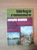 GHID DE CONVERSATIE TURC-ROMAN de AGIEMIN BAUBEC , FERIAN ISMAIL , Bucuresti 1978