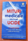 Mituri medicale care te pot ucide. House of Guides, 2008 - Nancy L. Snyderman, House of Guides Publishing Grup