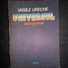 VASILE URECHE - UNIVERSUL. ASTRONOMIE volumul 1