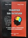 PSIHIATRIA SUB DICTATURA O carte alba a psihiatriei comuniste - Cucu