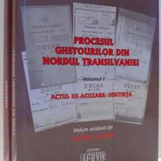 PROCESUL GHETOURILOR DIN NORDUL TRANSILVANIEI de OLIVER LUSTIG, VOL I- II , 2007 *CONTIN SUBLINIERI IN TEXT