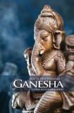 Ganesha,legenda zeului cu cap de elefant;Autor:Mataji Devi Vanamali