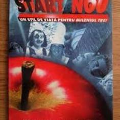 START NOU. UN STIL DE VIATA PENTRU MILENIUL TREI - VALENTIN NADASAN