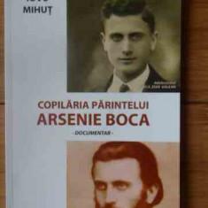 Copilaria Parintelui Arsenie Boca - Iovu Mihut ,538973