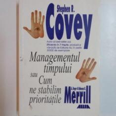 MANAGEMENTUL TIMPULUI SAU CUM NE STABILIM PRORITATILE de STEPHEN R. COVEY , 2000