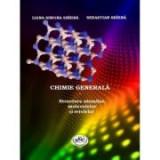 CHIMIE GENERALA. Structura atomilor, moleculelor si retelelor - Sebastian Sbirna, Liana-Simona Sbirna