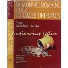 La Monnaie Romaine Chez Les Daces Orientaux - Virgil Mihailescu-Birliba
