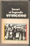 Simion Harnea - Locuri si legende vrancene