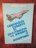 Tehnologii curente în construcția de avioane și elicoptere (I) -Virgiliu Iliescu