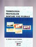 TEHNOLOGIA PROTEZELOR DENTARE FIXE PLURALE