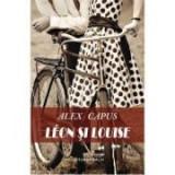 Leon si Louise - Alex Capus